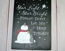 Snowman sign - Snowman - Christmas sign - Don't let me melt - Winter wood sign - Winter snowman sign - Stars wood sign - Christmas gift idea
