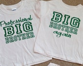 Big Brother Shirt, Big Brother Again, Professional Big Brother, Set Of 2 Shirts, Siblings Tshirts, Big Brother T-shirts, Have Sister Too