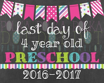 Last Day of 4 Year Old Preschool Sign Printable - 2016-2017 School Year - Pink Bunting Banner Chalkboard Sign - Instant Download