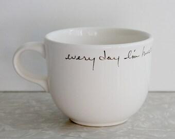every day I'm hustlin' mug, coffee tea mug, hip hop song lyrics, rick ross, work office mug, inspirational, handwritten cursive script