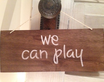 we can play/we can't play sign - front door decor - door hanger