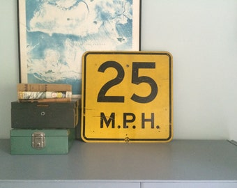 Vintage 25 mph industrial metal highway sign