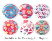 Valentine Sweets Magnet Set - Sweet Valentine Owls, Cupcakes, Candy Hearts set of 6 Pins or Magnets