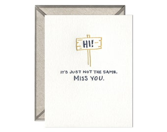 It's Just Not the Same. Miss You. letterpress card