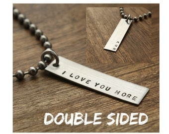 Mens I Love You More Necklace Personalized Double Sided Necklace Hand Stamped Necklace For Him Gift Personalized Necklace Mens Jewelry