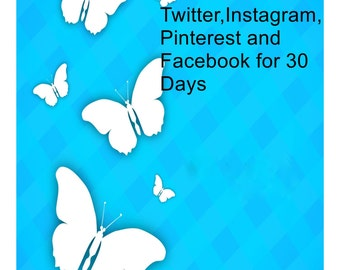 Twitter,Instagram,Pinterest and Facebook for 30 Days-I will pin up to 50 items to My Pinterest.
