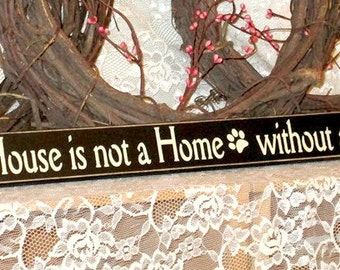 A House is not a Home without a Dog- Primitive Country Shelf Sitter, Painted Wood Sign, Dog Sign, primitive decor, home decor, cute dog sign