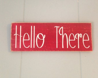 Hello There 12x4 (Choose Color) Rustic Welcome Door Sign
