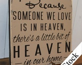 Because Someone We Love is in HEAVEN/There's a little bit of HEAVEN in our home Sign/shelf sitter/Condolence/Memorial/Fast Shipping/Wood