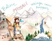 "Believe Impossible Things 8.5x11"" Print"