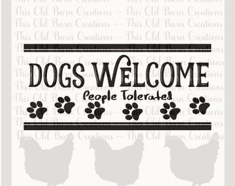 Dogs Welcome - People Tolerated SVG DXF JPG pdf png cutting file
