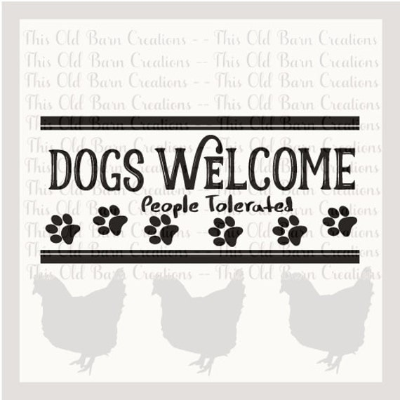 Dogs Welcome People Tolerated Svg Dxf Jpg Pdf Png Cutting