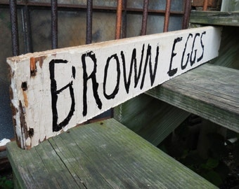 Vintage wood sign Hand painted BROWN EGGS double sided farm salvage farmhouse kitchen Primitive folk art Chicken eggs