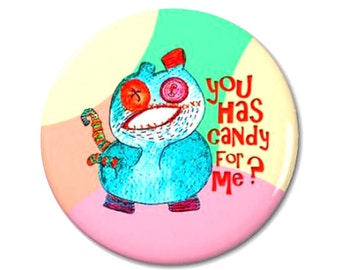 Candy Monster Magnet or Button -C18
