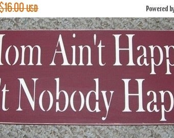 ON SALE TODAY If Mom Ain't Happy ... Wooden Sign You Pick Colors