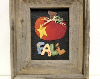 Fall with Pumpkin Sign, Rustic Sign, Autumn Sign, Framed in Reclaimed Hand Crafted Barn Wood Frame, Hand Painted on Black Solar Screening
