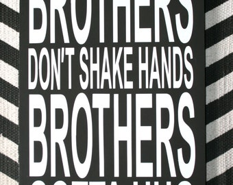 Boys Room Decor, Brothers Sign, Nursery Decor, Baby Shower Gift, Playroom Decor, Brothers Don't Shake Hands Brothers Gotta Hug, Tommy Boy