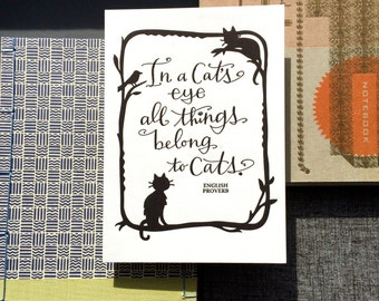 LETTERPRESS ART PRINT-In a cat's eye all things belong to cats. English Proverb