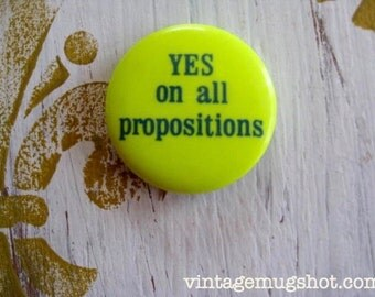 Sixties Original Hippie Button Yes On All Propositions Dayglow HIPPIE Psychedelic Pinback  Free Love Era Counterculture Exc