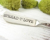Spread Love. Stamped Butter Spreader. Vintage Cheese Knife. Wedding Table Decor. Personalized Gift for Hostess. House Warming Gift. 065EDAY