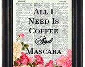 BOGO SALE All I Need Is Coffee And Mascara Dictionary Art Book Page A HHP Original Quote Prints Sayings Wall Art