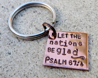 Psalm 67:4 Let the Nations be glad square - Hand Stamped key chain -Made to Order-