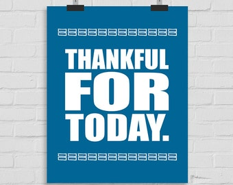Thankful For Today Wall Art Poster, Give Thanks Wall Print, Giving Thanks Wall Poster, Printable Wall Art, Digital Art, Thankful Wall Art
