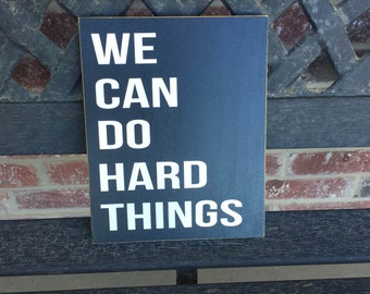 Inspirational Quote-We Can Do Hard Things