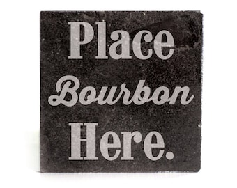 Coasters Set of 4 - black granite laser - 9963 Place Bourbon Here