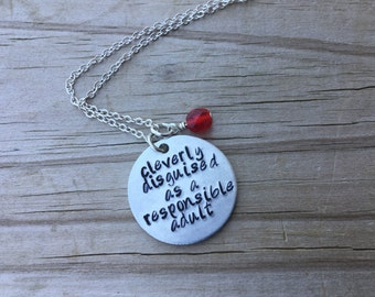 "Responsible Adult Necklace- Hand-stamped ""cleverly disguised as a responsible adult"" with an accent bead or birthstone of your choice"
