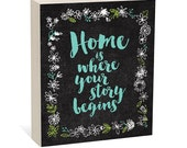 Home is Where Your Story Begins  -  Woodblock Art Sign