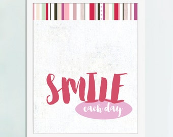 Smile Each Day, Inspirational quote, Art Print, Happy Art