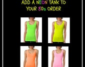 Add a neon tank to your 80s shirt