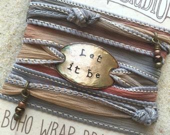 LET IT BE- Boho Silk Wrap Bracelet, Silk Ribbon Bracelet. wrap bracelet. Boho jewelry. Christian jewelry