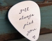 Anniversary Gift - Hand Stamped Personalized Guitar Pick - Gift for Him - I'll always pick you