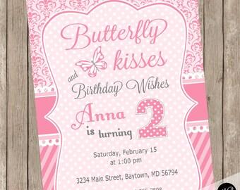 Girl Birthday Invitation, Butterfly theme, girls birthday, Butterfly Kisses and Birthday Wishes, pink, digital or printed file