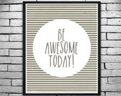 Inspirational Digital Printable Poster - Black and White BE AWESOME TODAY, Wall Art, Invitations - Instant Digital Download 16x20