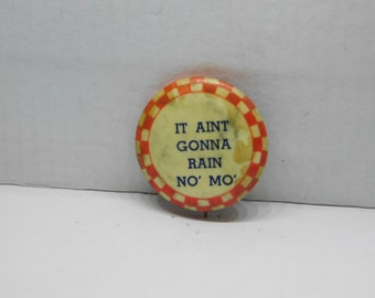 "Vintage 1940's Red and White Checkered Board Pin Pinback Button that Reads"" It Aint Gonna Rain No Mo' "" DR1"