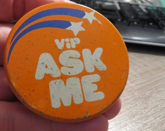 vintage 1970s Pin Back Button Vip ASK ME