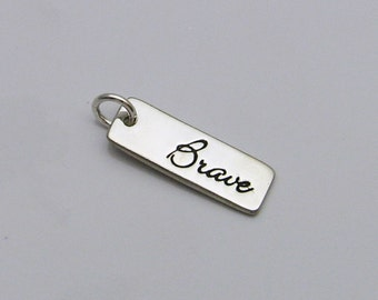 Sterling Silver Brave Charm, Sterling Silver Bar Charm, Tiny Bar Charm, Tiny Brave Charm, Brave Bar Charm, Inspirational Charm