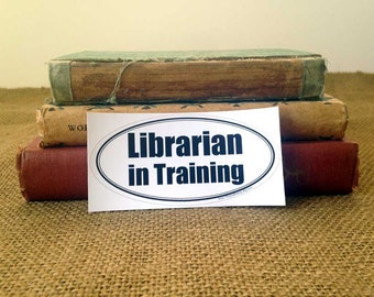Bumper Sticker - Librarians In Training - Book Lovers - Stickers