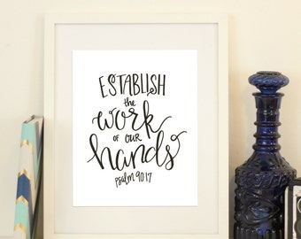 Psalm 90:17 Establish the work of our hands Scripture Wall Art Bible Verse Handlettered Printable Instant Download New Years Vision Verse
