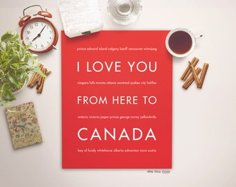Best Friends Gift, Canada Print, Home Decor, Canadian Travel Poster, I Love You From Here To CANADA, Shown in Bright Red
