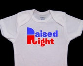 Raised Right Little Republican Funny Cute Political Baby Onesie Bodysuit