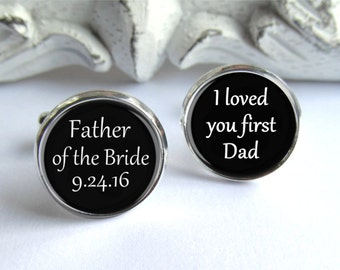 I Loved You First Cufflinks, Father Of The Bride Cufflinks, Custom Cufflinks
