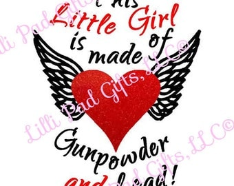 This little Girl is made of Gunpowder and Lead - Cut File - Instant Download - SVG Vector JPG for Silhouette Studio & other Cut Machines