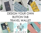 Custom Travel Wallet // Design Your Own Passport Wallet Organizer - Button Tab Boarding Pass Wallet - Gift for Women - Made to Order
