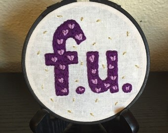 FU Embroidery in Embroidery Hoop (Fuck You)