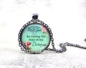 Mother of the Groom Gift - Thank you for raising the Man of my Dreams Necklace - 5 Finishes & 15 Designs - Wedding Keepsake for Mom