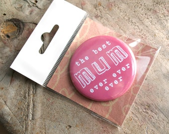 Best Mum Badge - badge for mum - gift for mum - gift for her - gift for wife - mother's day gift - stocking filler - mum gift - thanks mum